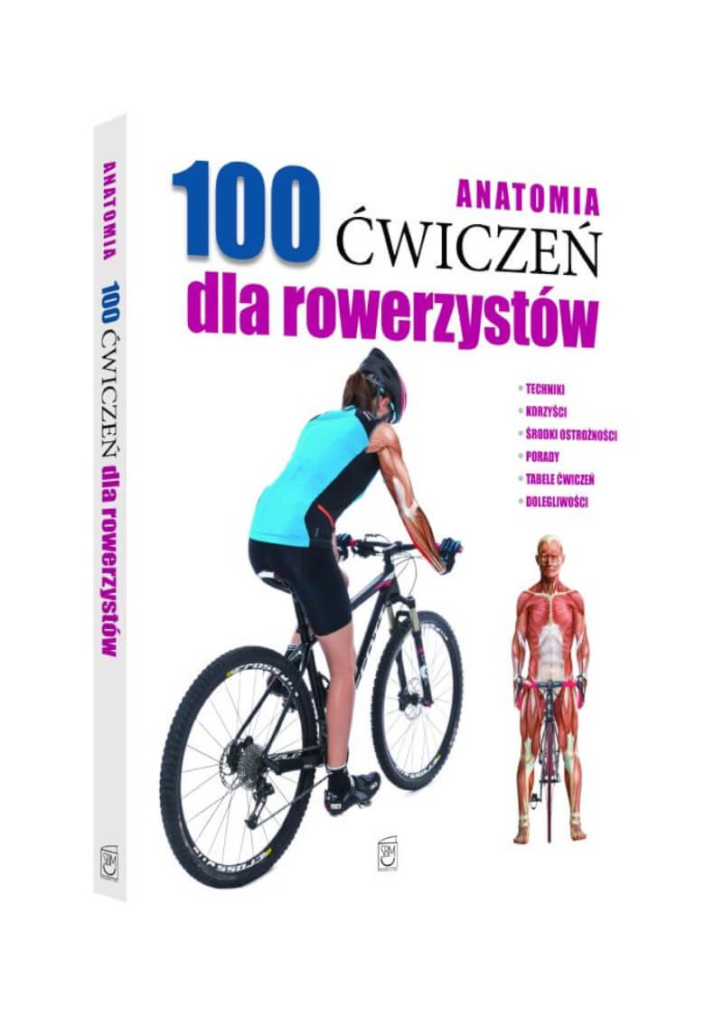 Anatomia. 100 ćwiczeń dla rowerzystów.