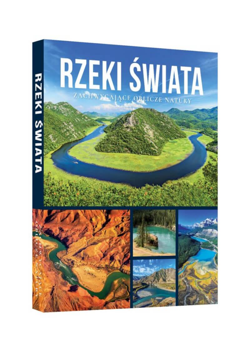 Rzeki świata. Zachwycające oblicze natury