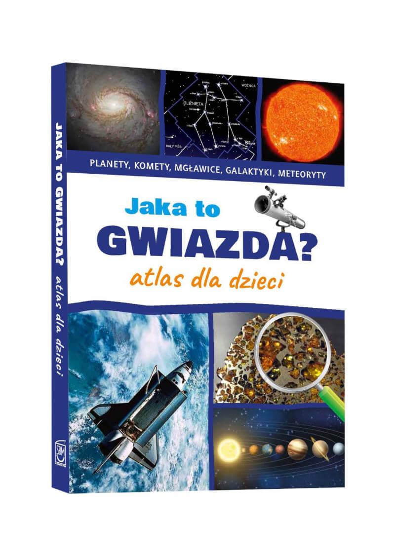 Jaka to gwiazda? Atlas dla dzieci