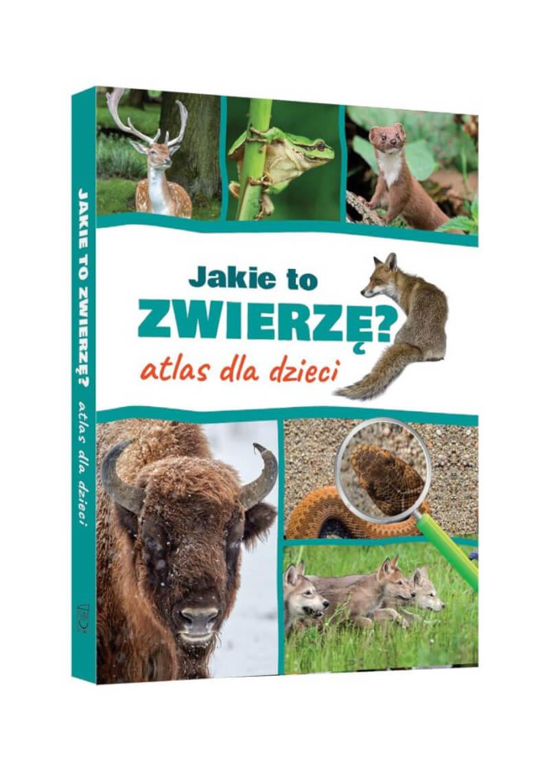 Jakie to zwierzę? Atlas dla dzieci