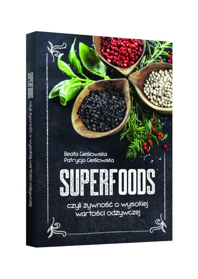 Superfoods, czyli żywność  o wysokiej wartości odżywczej