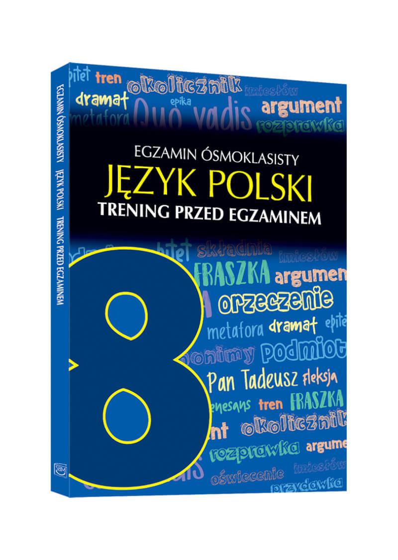 Egzamin ósmoklasisty. Język polski. Trening przed egzaminem
