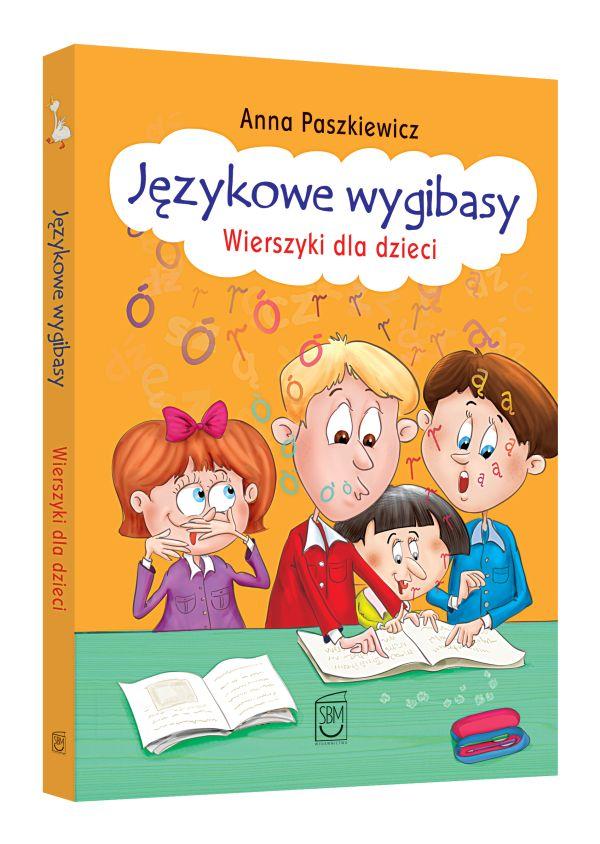 Językowe wygibasy. Wierszyki dla dzieci