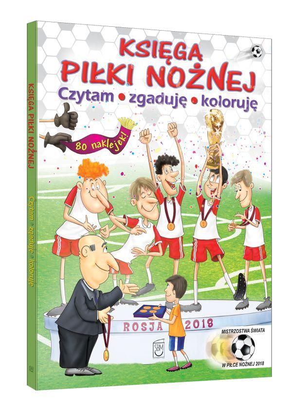 Księga piłki nożnej. Czytam, zgaduję, koloruję