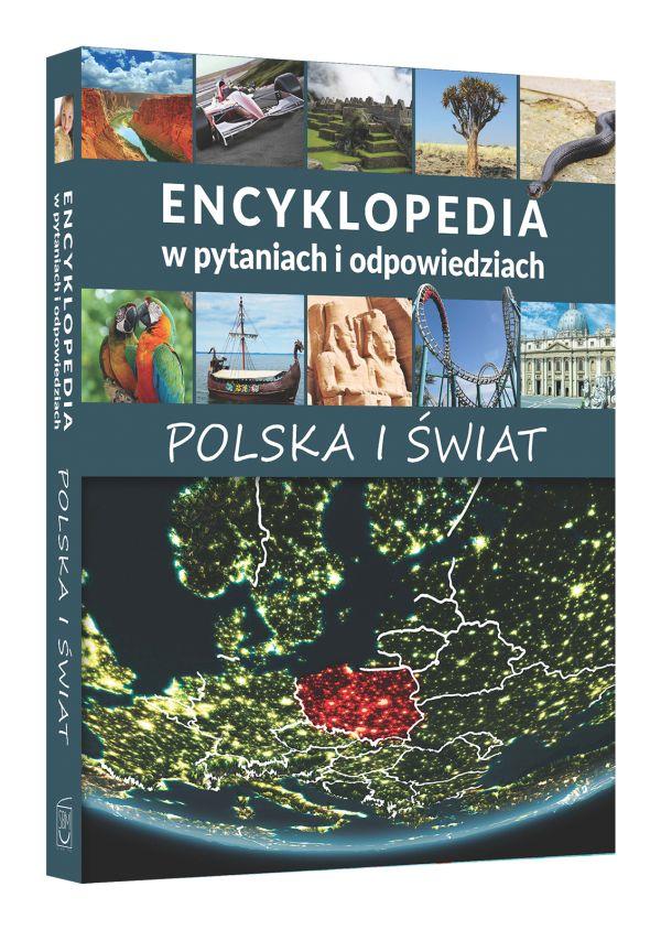 Encyklopedia w pytaniach i odpowiedziach. Polska i świat