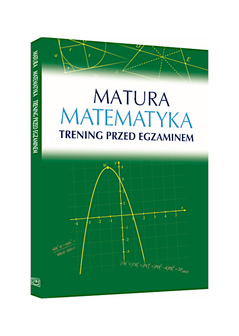Matura. Matematyka. Trening przed egzaminem