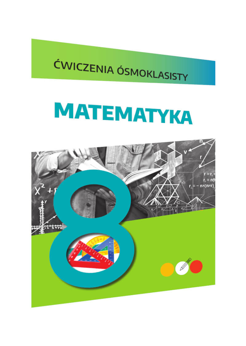Ćwiczenia ósmoklasisty. Matematyka