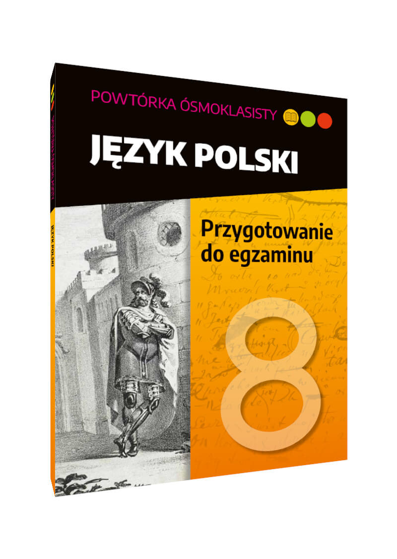 Powtóka ósmoklasisty. Język polski. Przygotowanie do egzaminu