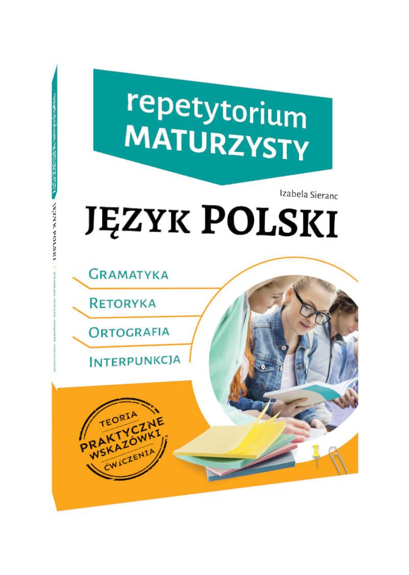 Repetytorium maturzysty. Język polski. Gramatyka | Retoryka | Ortografia | Interpunkcja