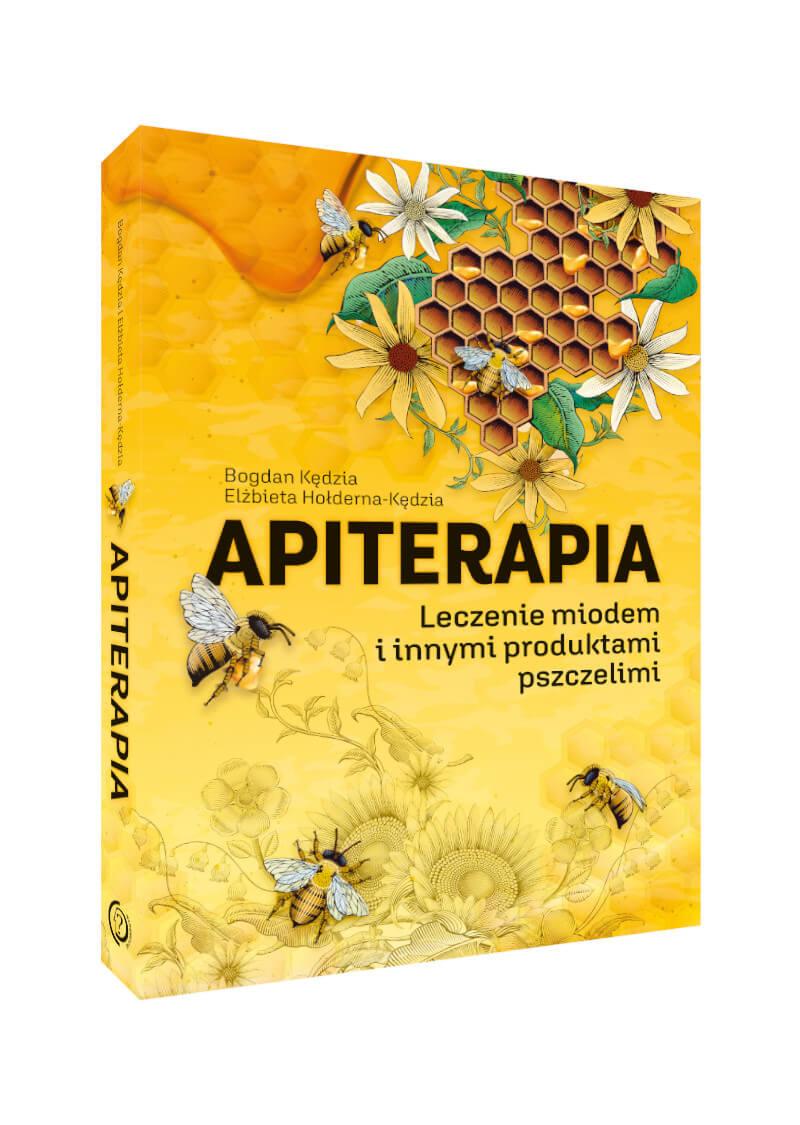 Apiterapia. Leczenie miodem i innymi produktami pszczelimi