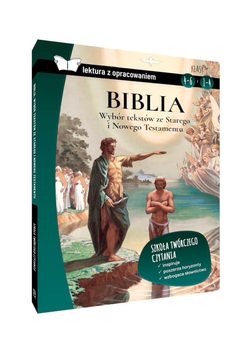 Biblia. Wybór tekstów ze Starego i Nowego Testamentu