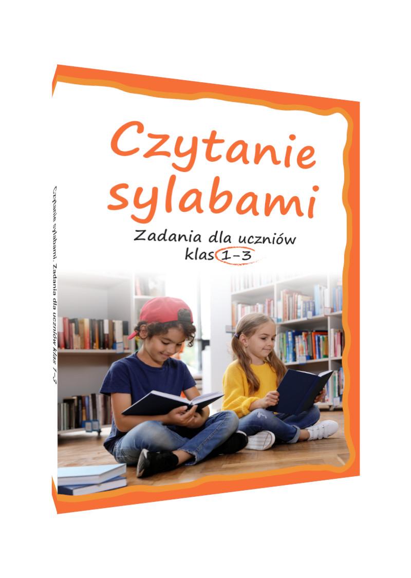 Czytanie sylabami. Zadania dla uczniów klas 1-3