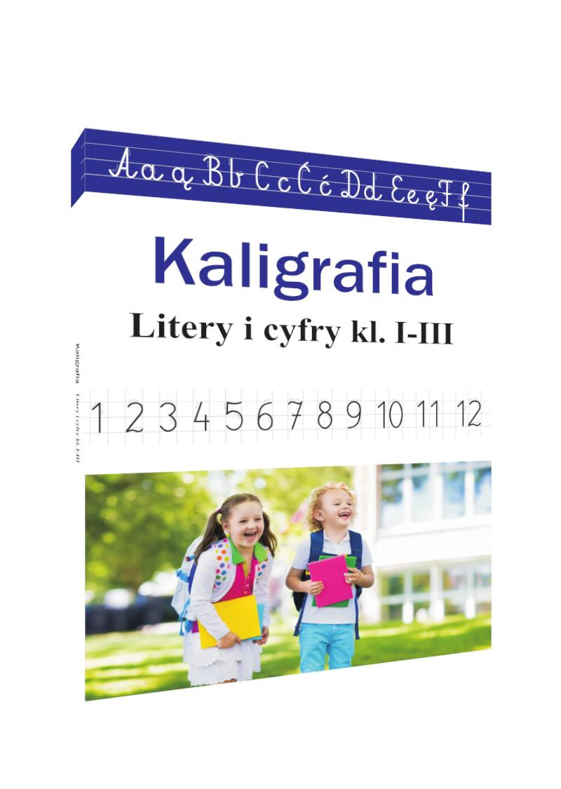 Kaligrafia. Litery i cyfry kl. I-III