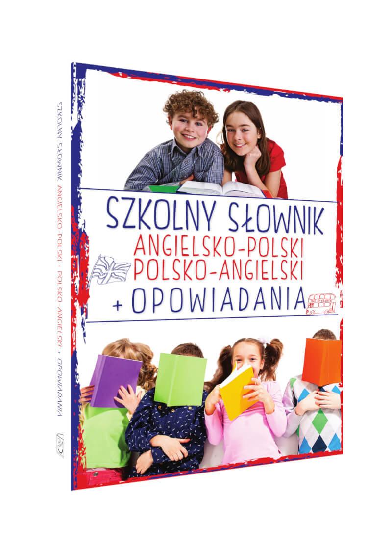 Szkolny słownik angielsko-polski polsko-angielski + Opowiadania