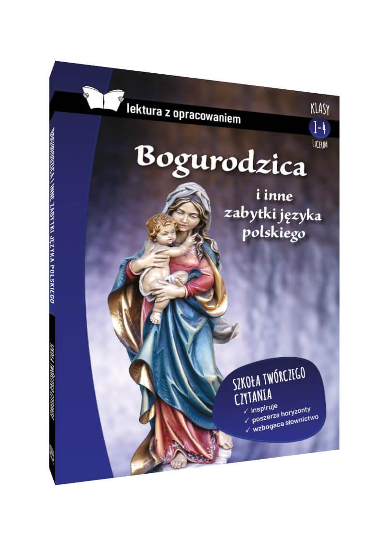 Bogurodzica i inne zabytki języka polskiego. Z opracowaniem