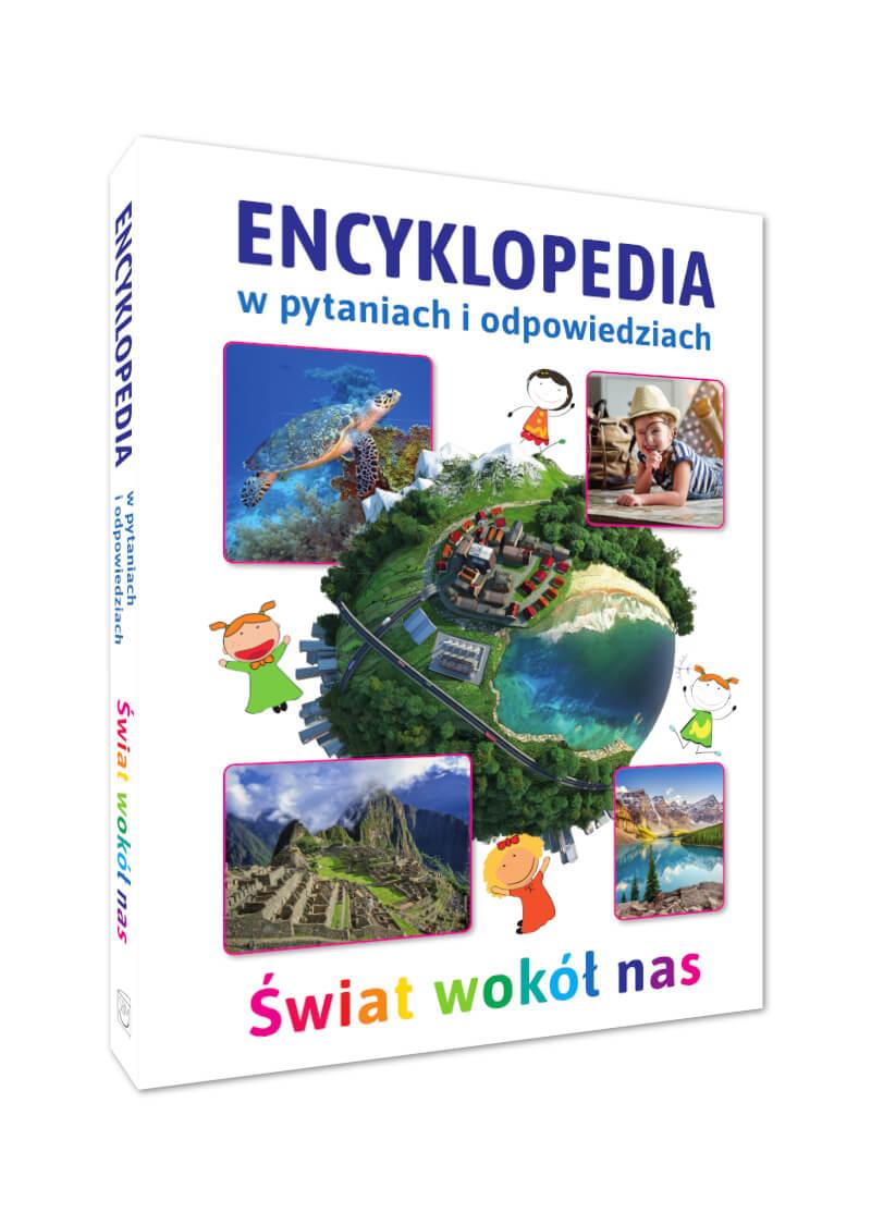 Encyklopedia w pytaniach i odpowiedziach. Świat wokół nas
