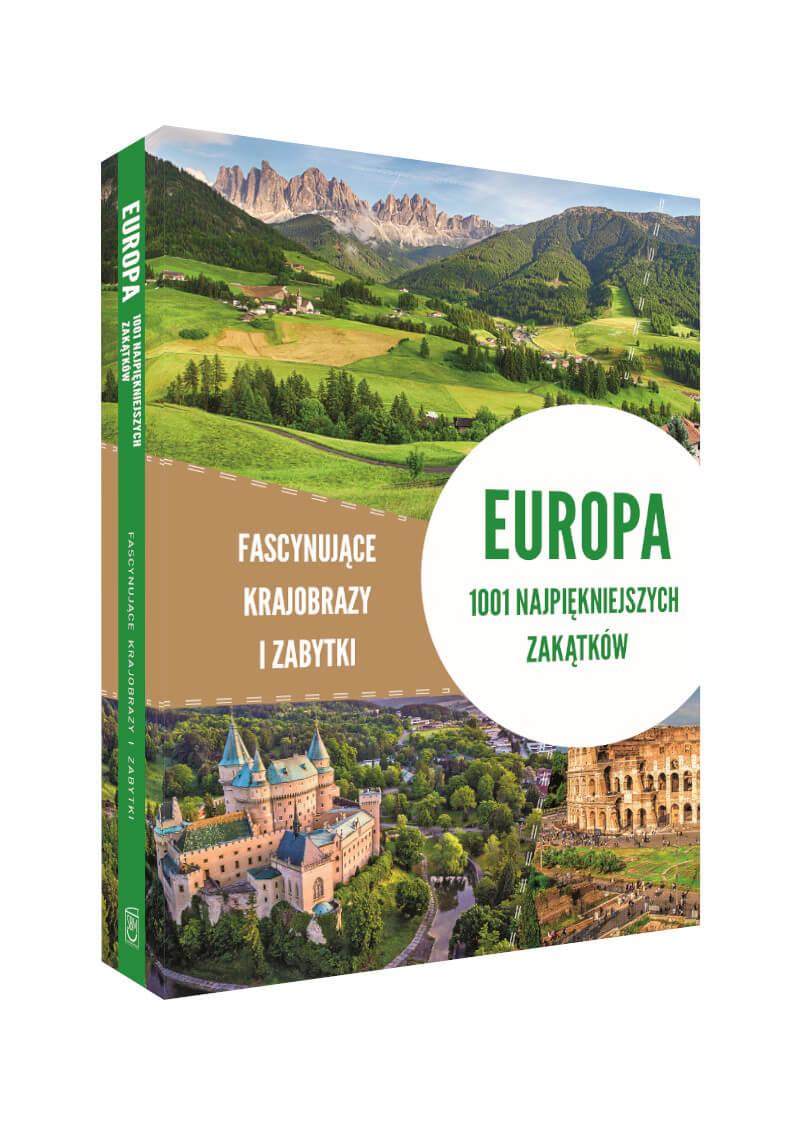 Europa. 1001 najpiękniejszych zakątków. Fascynujące krajobrazy i zabytki