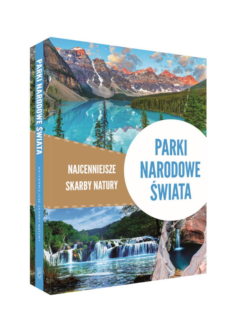 Parki narodowe świata. Najcenniejsze skarby natury